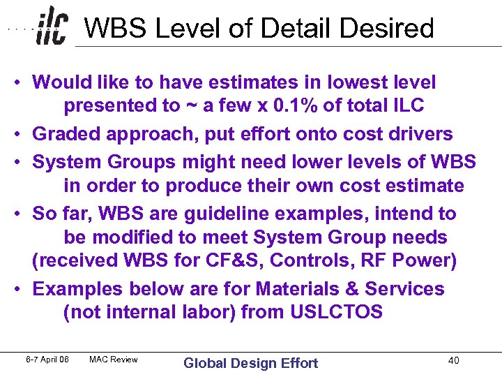 WBS Level of Detail Desired • Would like to have estimates in lowest level