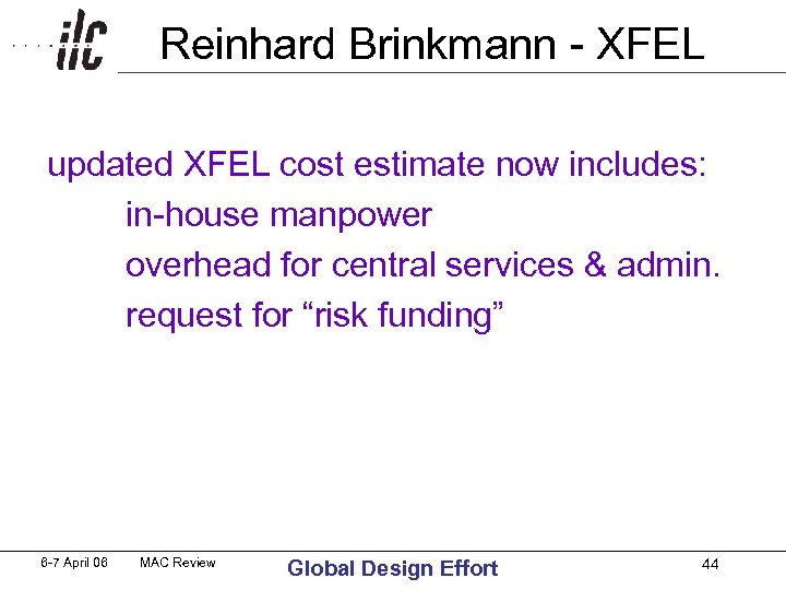 Reinhard Brinkmann - XFEL updated XFEL cost estimate now includes: in-house manpower overhead for