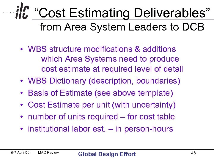 """Cost Estimating Deliverables"" from Area System Leaders to DCB • WBS structure modifications &"