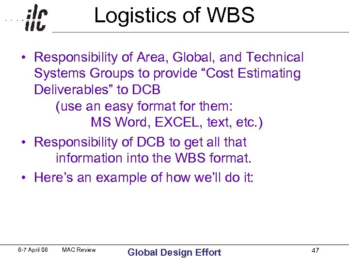 Logistics of WBS • Responsibility of Area, Global, and Technical Systems Groups to provide