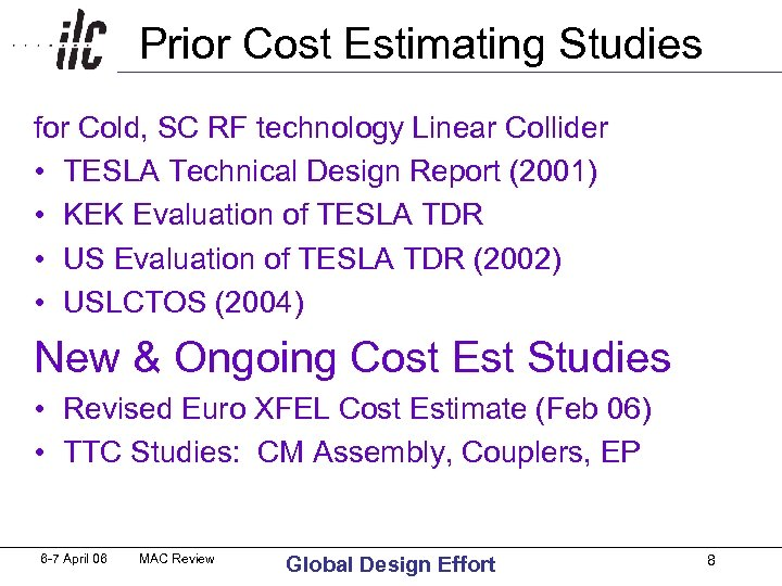 Prior Cost Estimating Studies for Cold, SC RF technology Linear Collider • TESLA