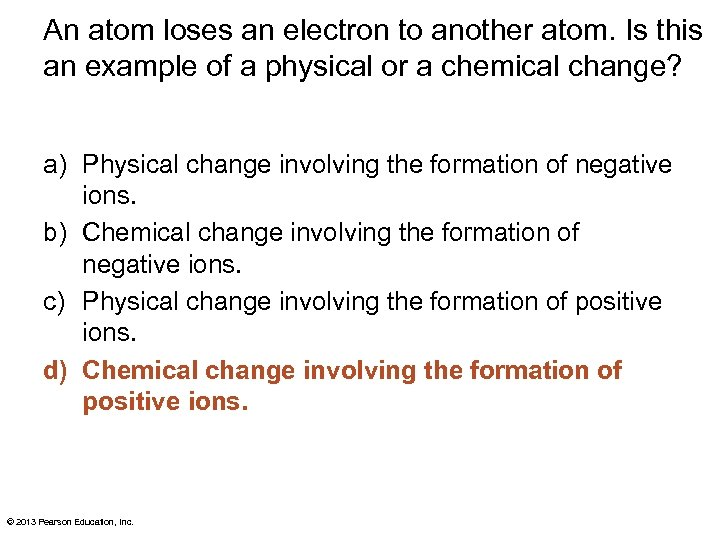 An atom loses an electron to another atom. Is this an example of a