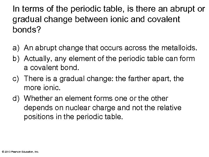 In terms of the periodic table, is there an abrupt or gradual change between