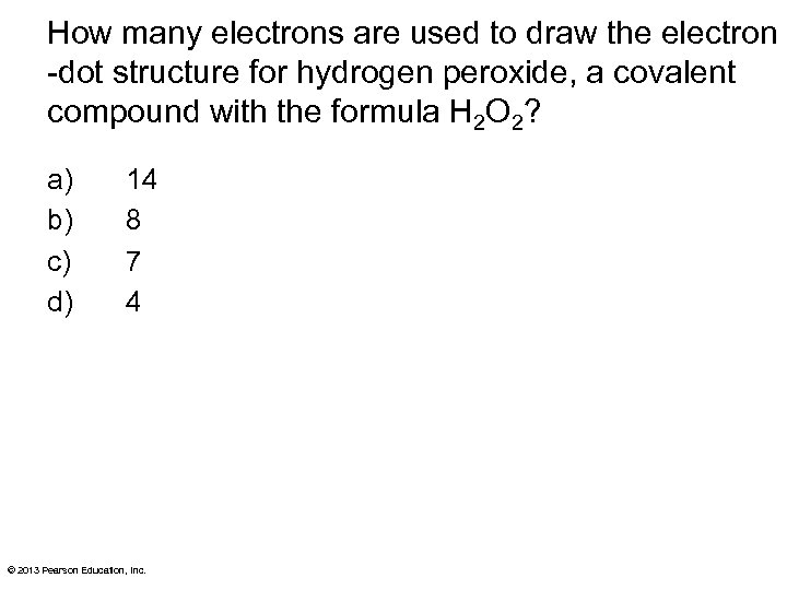 How many electrons are used to draw the electron -dot structure for hydrogen peroxide,