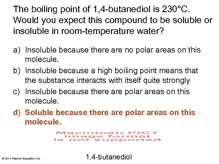 The boiling point of 1, 4 -butanediol is 230°C. Would you expect this compound