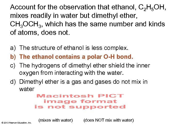 Account for the observation that ethanol, C 2 H 5 OH, mixes readily in
