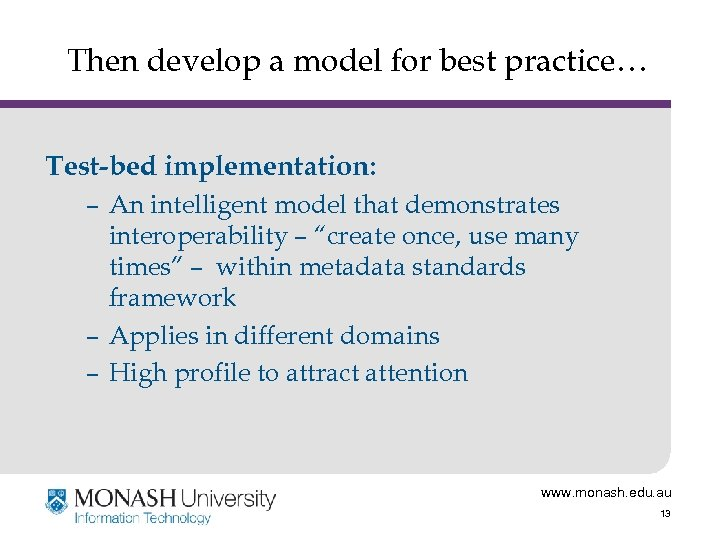 Then develop a model for best practice… Test-bed implementation: – An intelligent model that