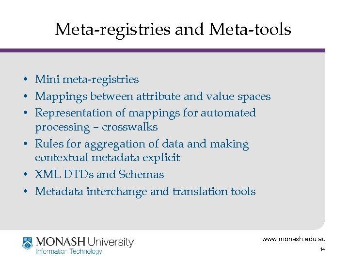 Meta-registries and Meta-tools • Mini meta-registries • Mappings between attribute and value spaces •