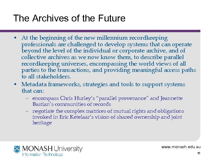 The Archives of the Future • At the beginning of the new millennium recordkeeping