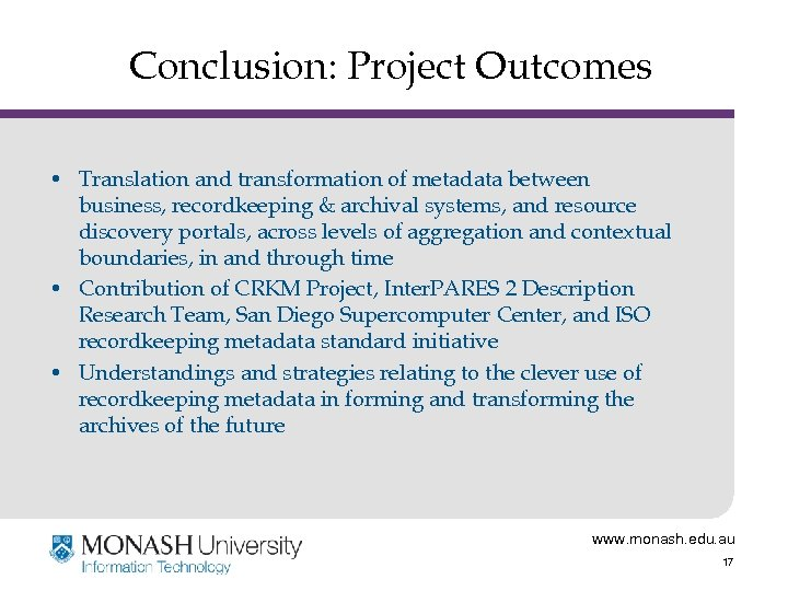 Conclusion: Project Outcomes • Translation and transformation of metadata between business, recordkeeping & archival