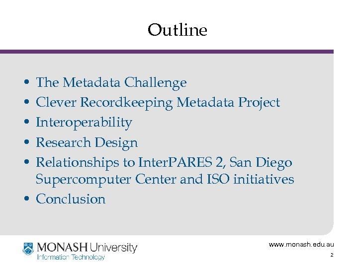 Outline • • • The Metadata Challenge Clever Recordkeeping Metadata Project Interoperability Research Design