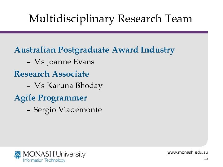 Multidisciplinary Research Team Australian Postgraduate Award Industry – Ms Joanne Evans Research Associate –