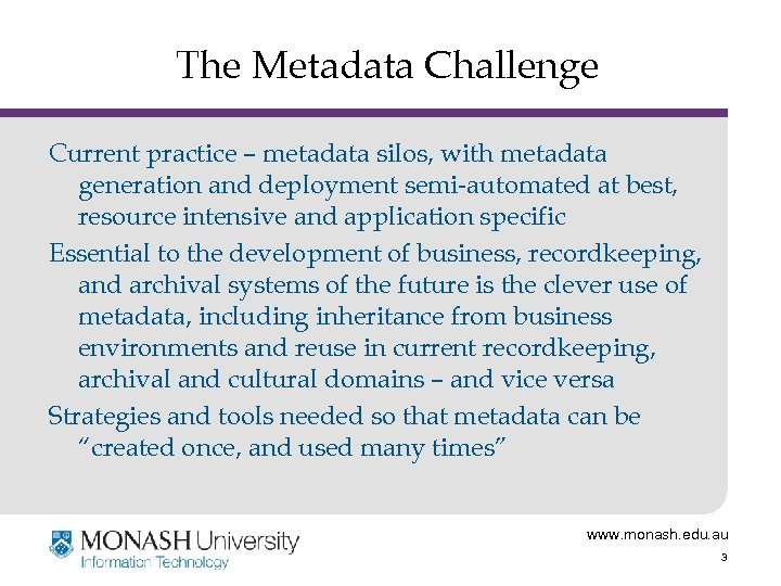 The Metadata Challenge Current practice – metadata silos, with metadata generation and deployment semi-automated