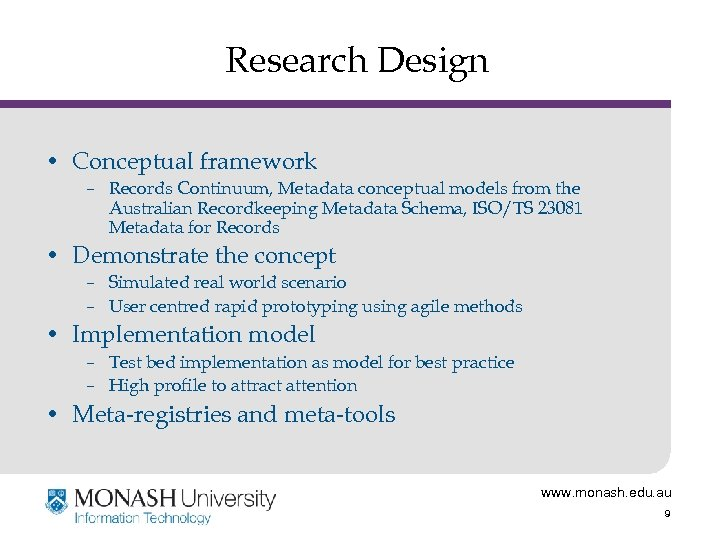 Research Design • Conceptual framework – Records Continuum, Metadata conceptual models from the Australian