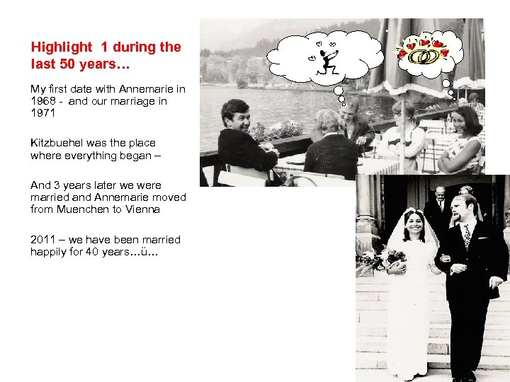 Highlight 1 during the last 50 years… My first date with Annemarie in 1968
