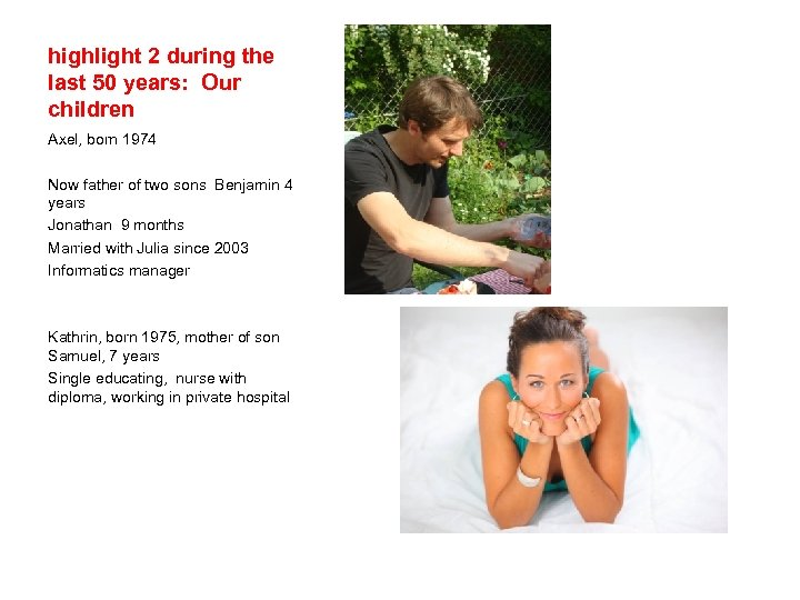 highlight 2 during the last 50 years: Our children Axel, born 1974 Now father
