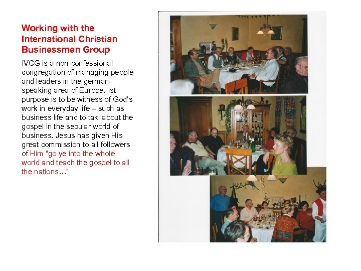 Working with the International Christian Businessmen Group IVCG is a non-confessional congregation of managing