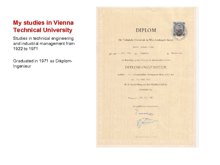 My studies in Vienna Technical University Studies in technical engineering and industrial management from