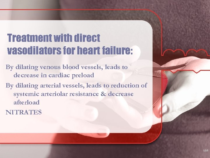 Treatment with direct vasodilators for heart failure: By dilating venous blood vessels, leads to
