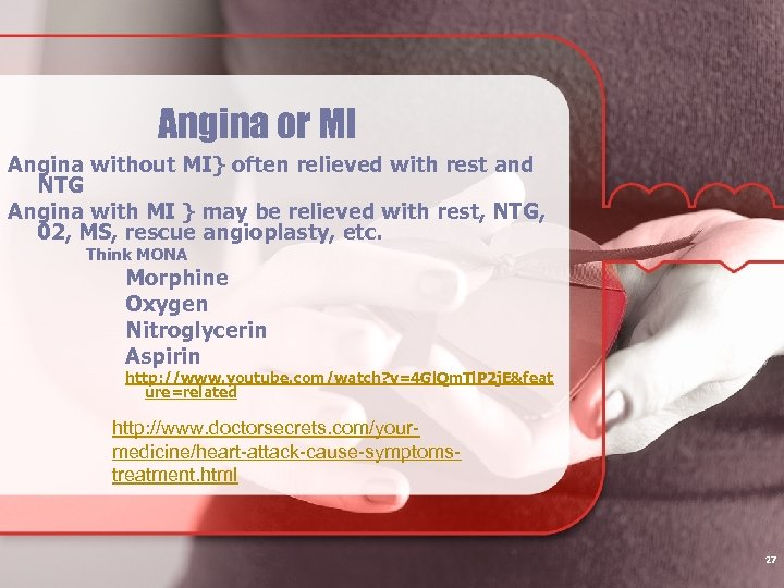 Angina or MI Angina without MI} often relieved with rest and NTG Angina with