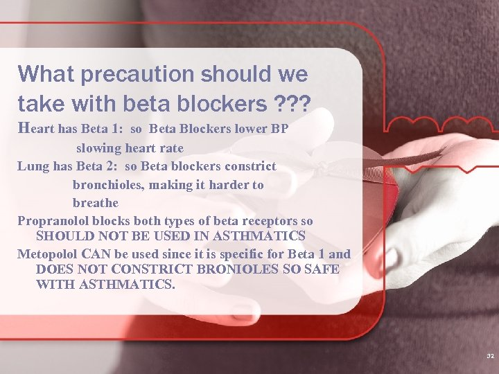 What precaution should we take with beta blockers ? ? ? Heart has Beta