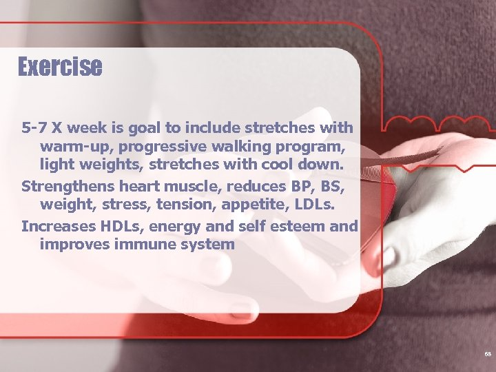 Exercise 5 -7 X week is goal to include stretches with warm-up, progressive walking