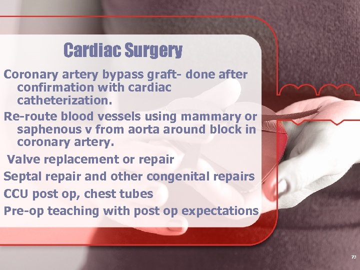 Cardiac Surgery Coronary artery bypass graft- done after confirmation with cardiac catheterization. Re-route blood