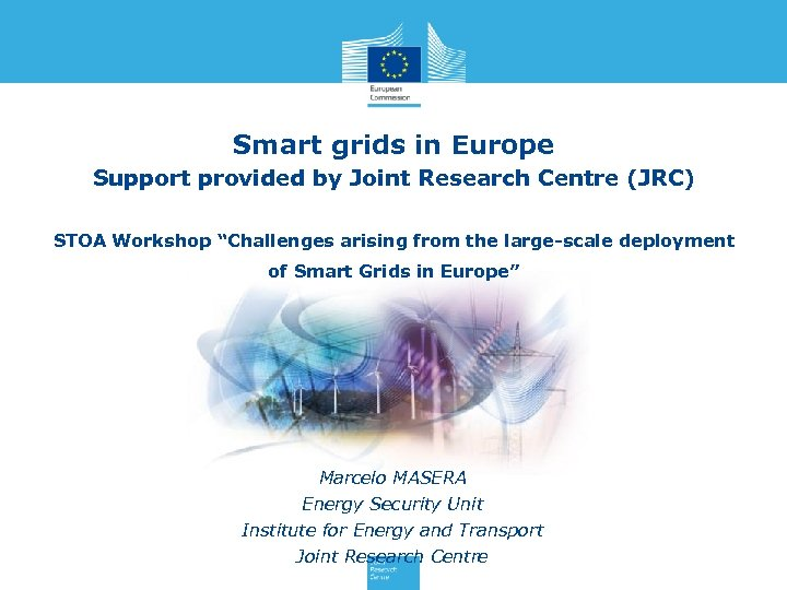"""Smart grids in Europe Support provided by Joint Research Centre (JRC) STOA Workshop """"Challenges"""