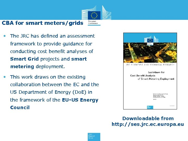 CBA for smart meters/grids • The JRC has defined an assessment framework to provide