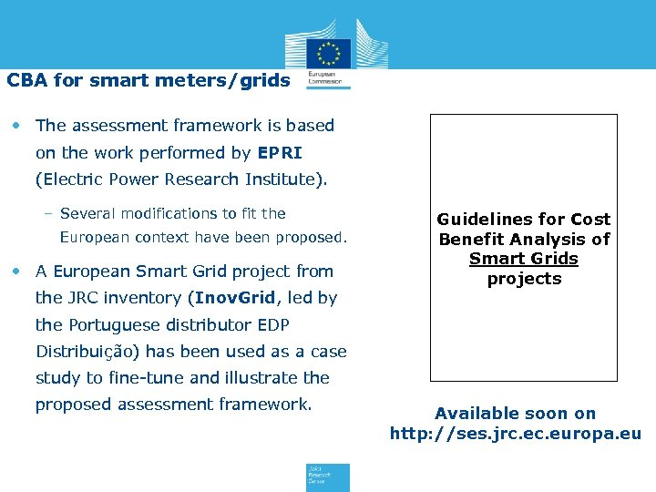 CBA for smart meters/grids • The assessment framework is based on the work performed