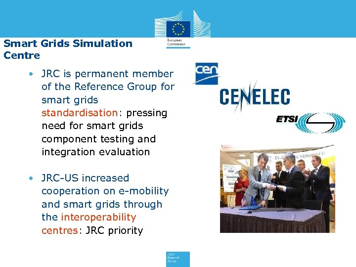 Smart Grids Simulation Centre • JRC is permanent member of the Reference Group for