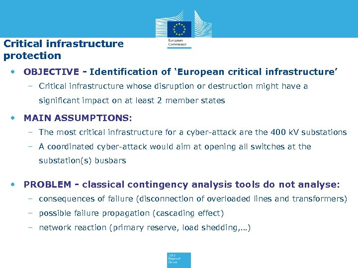 Critical infrastructure protection • OBJECTIVE - Identification of 'European critical infrastructure' – Critical infrastructure