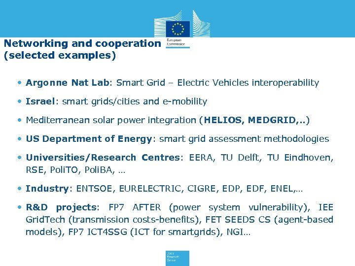 Networking and cooperation (selected examples) • Argonne Nat Lab: Smart Grid – Electric Vehicles