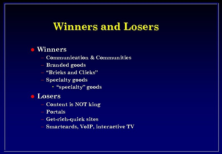 "Winners and Losers l Winners – – l Communication & Communities Branded goods ""Bricks"