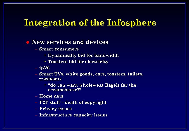 Integration of the Infosphere l New services and devices – Smart consumers • Dynamically