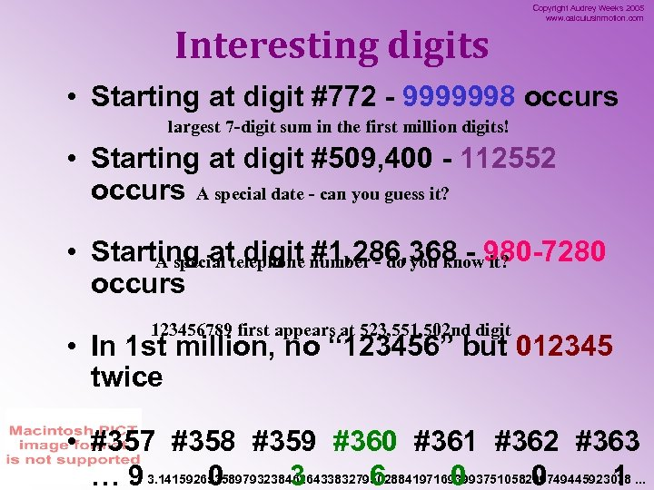 Interesting digits Copyright Audrey Weeks 2005 www. calculusinmotion. com • Starting at digit #772