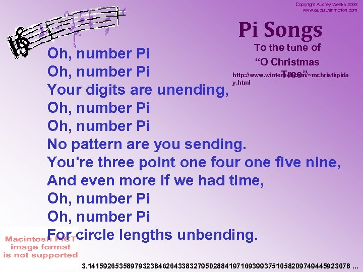 Copyright Audrey Weeks 2005 www. calculusinmotion. com Pi Songs To the tune of Oh,