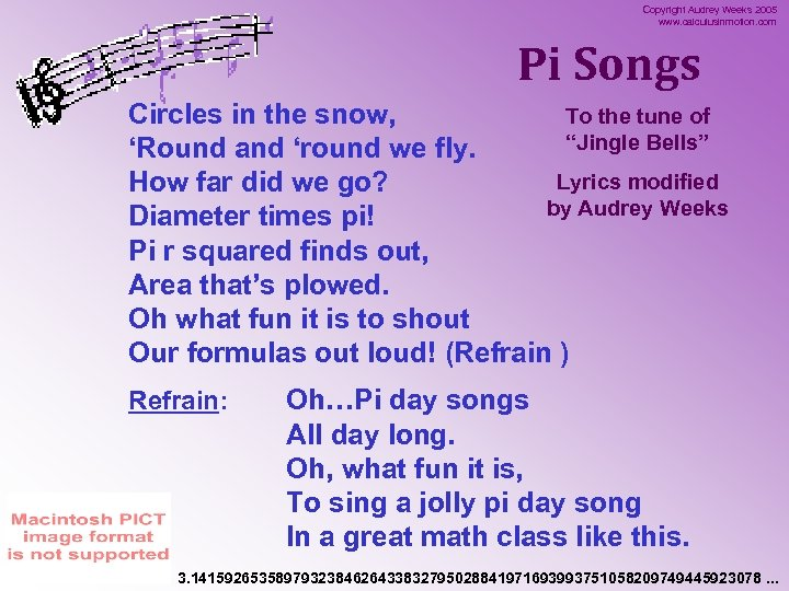 Copyright Audrey Weeks 2005 www. calculusinmotion. com Pi Songs Circles in the snow, To