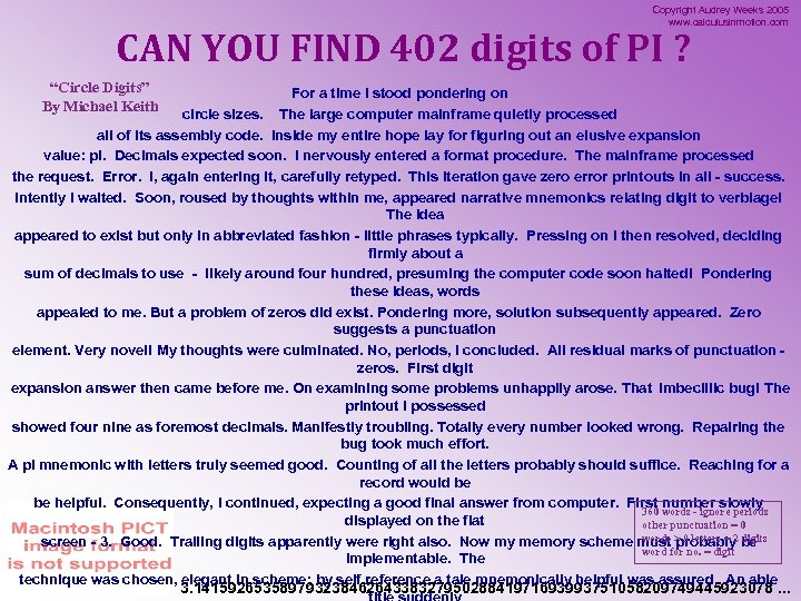 Copyright Audrey Weeks 2005 www. calculusinmotion. com CAN YOU FIND 402 digits of PI