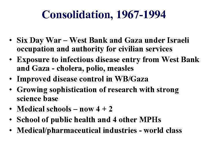 Consolidation, 1967 -1994 • Six Day War – West Bank and Gaza under Israeli
