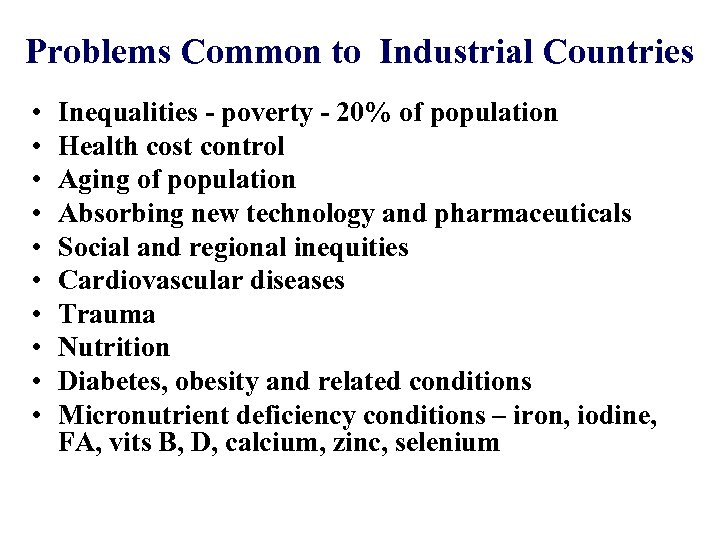 Problems Common to Industrial Countries • • • Inequalities - poverty - 20% of