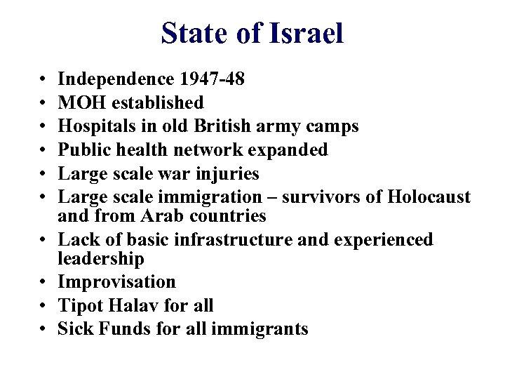 State of Israel • • • Independence 1947 -48 MOH established Hospitals in old