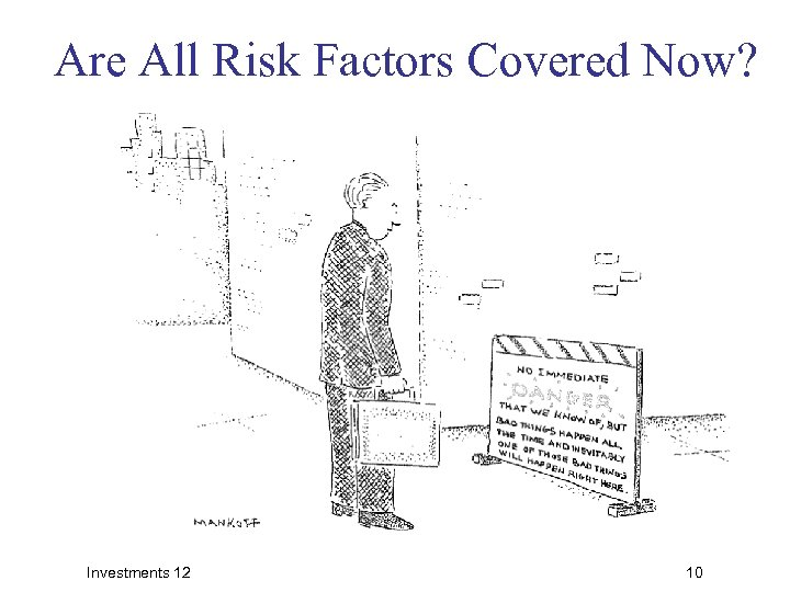 Are All Risk Factors Covered Now? Investments 12 10