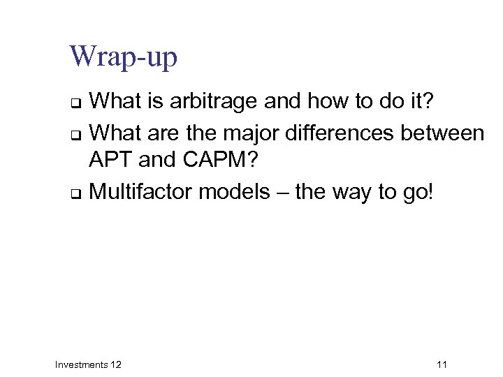 Wrap-up What is arbitrage and how to do it? q What are the major