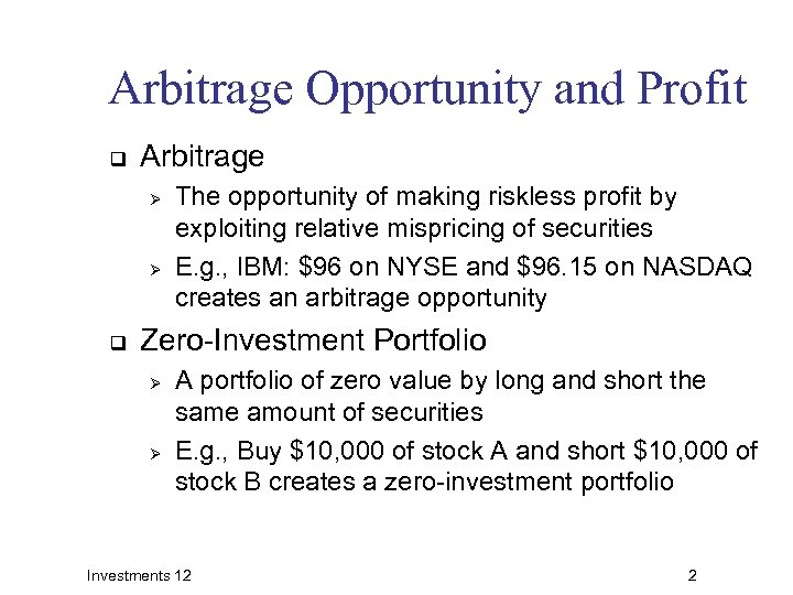Arbitrage Opportunity and Profit q Arbitrage Ø Ø q The opportunity of making riskless
