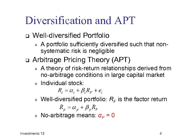 Diversification and APT q Well-diversified Portfolio Ø q A portfolio sufficiently diversified such that