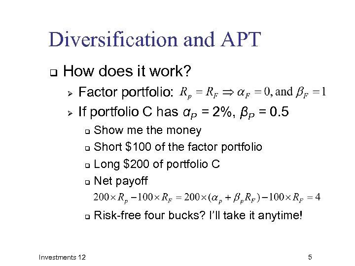 Diversification and APT q How does it work? Ø Ø Factor portfolio: If portfolio