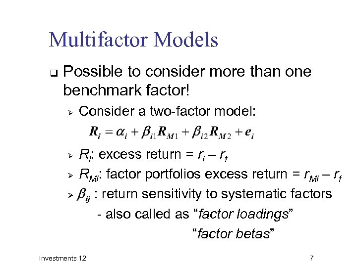 Multifactor Models q Possible to consider more than one benchmark factor! Ø Ø Consider