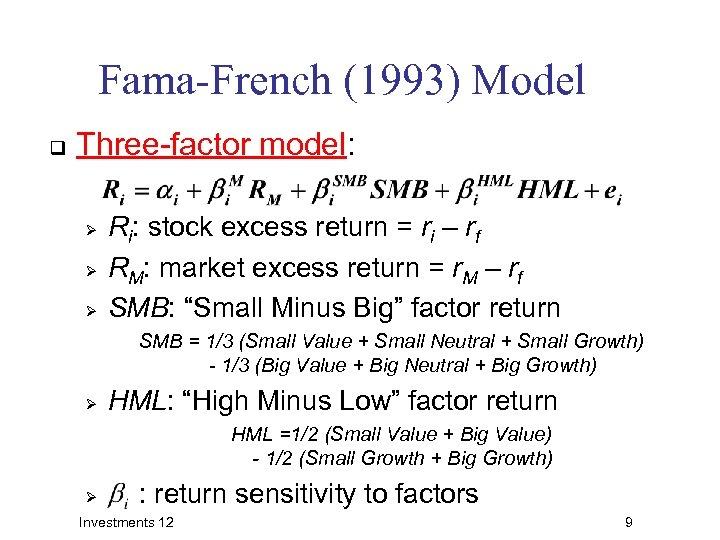 Fama-French (1993) Model q Three-factor model: Ø Ø Ø Ri: stock excess return =