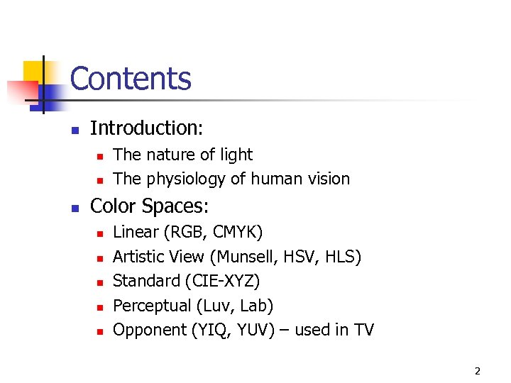 Contents n Introduction: n n n The nature of light The physiology of human